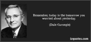 امروز همان فردایی است که دیروز نگرانش بودی. - دیل کارنگی