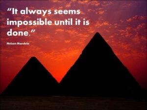 هر کاری همیشه غیرممکن به نظر میرسد، تا زمانی که انجام شود
