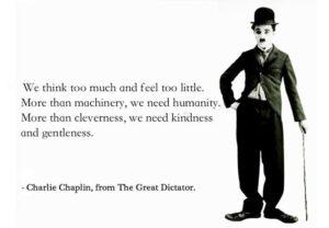 ما خیلی فکر میکنیم و کم احساس میکنیم - چارلی چاپلین